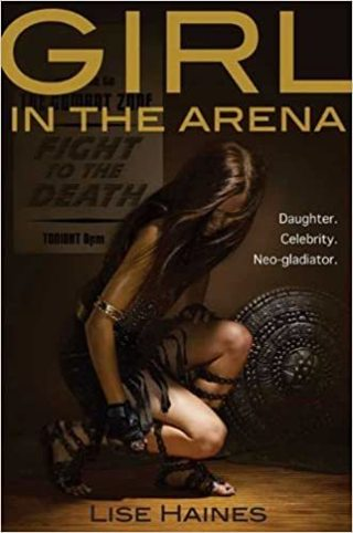 Girl in the arena by Lise Haines paperback