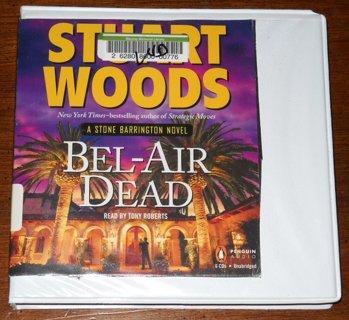 Bel-Air Dead by Stuart Woods Audio Book, 6-CD Set