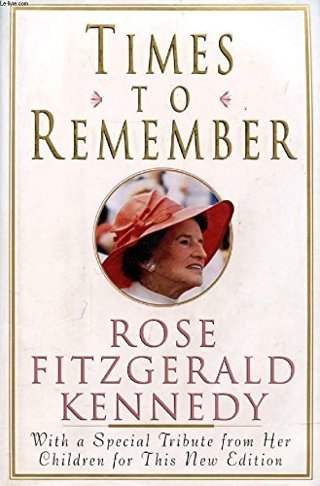 Times to Remember, Rose Fitzgerald Kennedy...