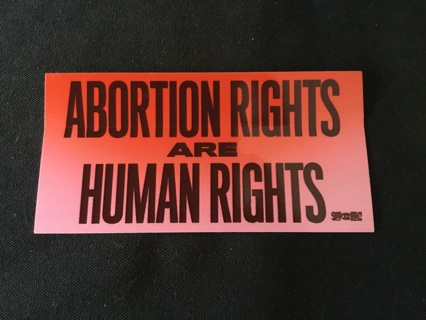 Sticker / Decal ~ ABORTION RIGHTS ARE HUMAN RIGHTS