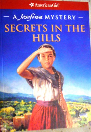"American Girl Book..Josefina's ""Secrets in the Hills"""