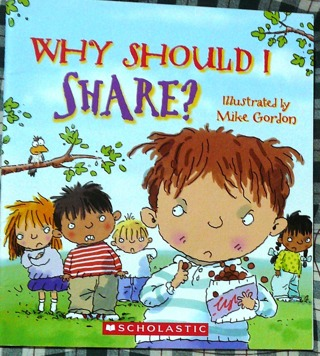 """Why Should I Share"" book From Scholastic"