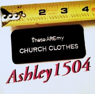 THESE ARE MY CHURCH CLOTHES IRON ON PATCH Adhesive Badge FREE SHIPPING