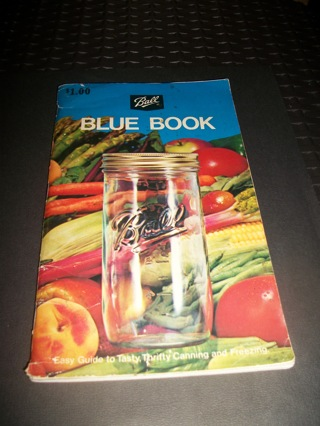 """Ball """"Blue Book"""" Easy Guide to Tasty, Thrifty Canning & Freezing"""