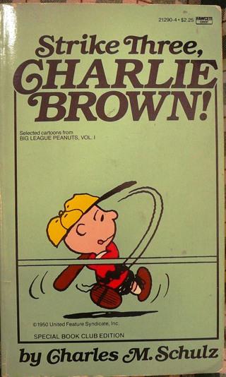 Strike Three, Charlie Brown by Charles Schulz