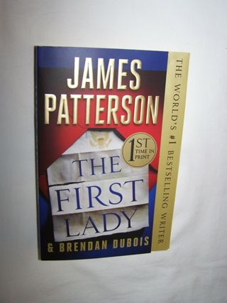 ☆-The First Lady by James Patterson, Brendan Dubois- 2019 Paperback