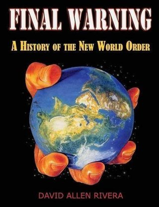 NEW Final Warning: A History of the New World Order III Edition by David Allen Rivera FREE SHIPPING