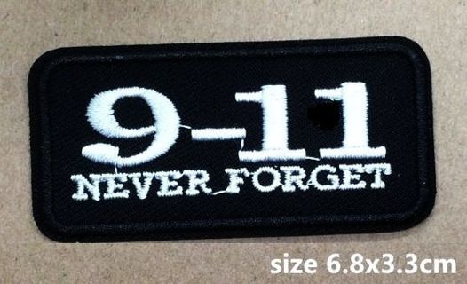 1 NEW 9-11 Never Forget IRON ON Patch SEPTEMBER 11th Clothing Embroidery Applique Decoration