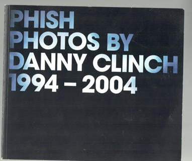Phish Photos By Danny Clinch 1994-2004 Paperback Book AUTOGRAPHED By All 4 Members *RARE*