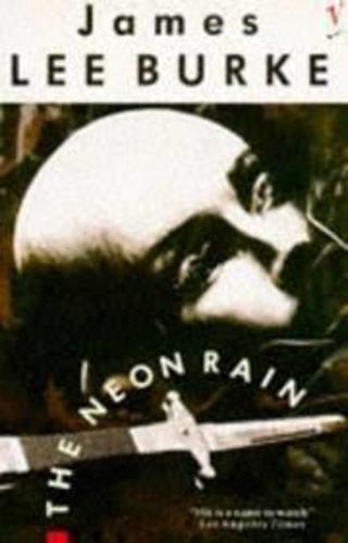 The Neon Rain (Dave Robicheaux, #1) by James Lee Burke (TPB/GC) #LLP50rcg