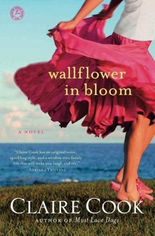 Wallflower in Bloom: A Novel, Claire Cook