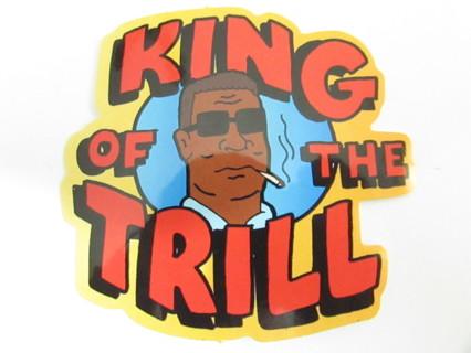 KING OF THE TRILL Vinyl Sticker- Helmet/Car/Skateboard/Business/Crafts