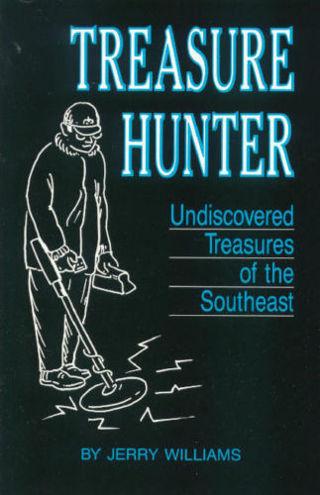 Treasure Hunter: Undiscovered Treasures of the Southeast