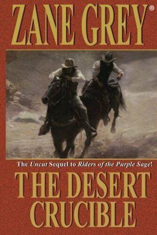 ☆The Desert Crucible by Zane Grey -Paperback