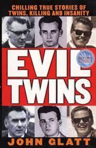 (TRUE CRIME) EVIL TWIN: True Stories of Twins, Killing & Insanity byJohn Glatt(HB/DJ) #LLP50JH