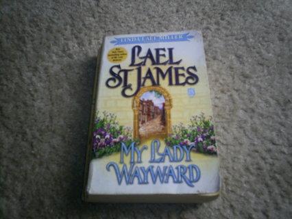 MY LADY WAYWARD by Lael St. James  pb