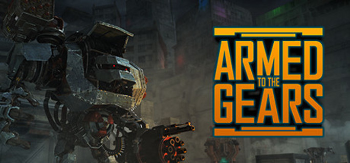 Armed to the Gears (Steam key)