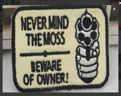 NEW IRON ON PATCH NEVER MIND THE MOSS BEWARE OF OWNER! Gun Defense Applique embroidered FREE