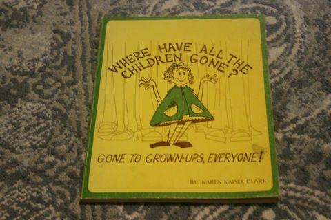 Where Have All The Children Gone? By: Karen Kaiser Clark AUTOGRAPHED GREAT COND