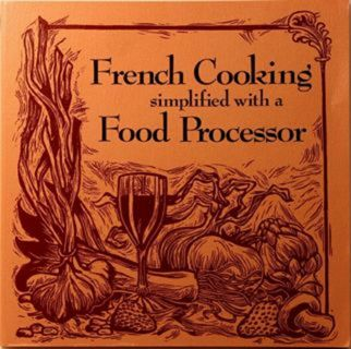 French Cooking Simplified with a Food Processor by Ruth Howse (1977, Paperback)