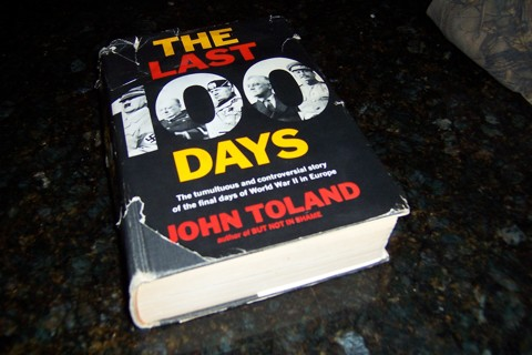 The Last 100 Days HB The tumultuous controversial story of the final days of WWII in Europe