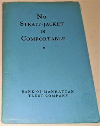"""Ephemera - """"No Strait-Jacket is Comfortable"""" 1930 finance advisory booklet"""