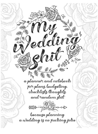 My Wedding *****: A Planner and Notebook for Plans, Budgeting, Checklists, Thoughts