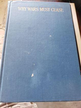 Why Wars Must Cease 1935 New York Hardback Book