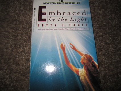 Embraced By The Light Book Magnificent Free EMBRACED BY THE LIGHT BETTY J EADIE Nonfiction Books