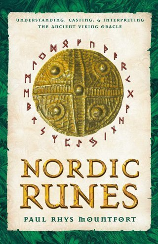 Nordic Runes: Understanding, Casting, and Interpreting the Ancient Viking Oracle