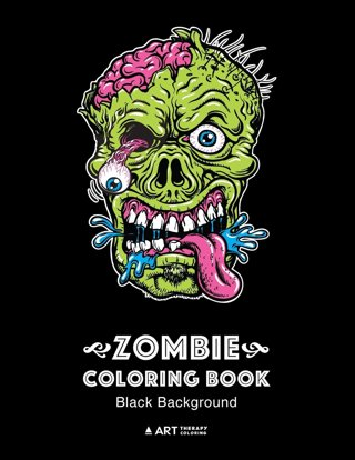 1 NEW Zombie Coloring Book: Black Background: Midnight Edition Zombie Coloring Pages for Everyone