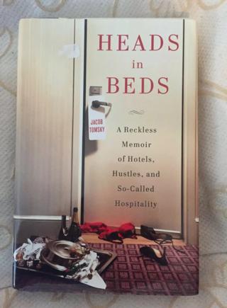HUGE SALE! Heads in Beds: A Reckless Memoir of Hotels, Hustles, and So-Called