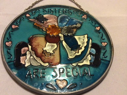 """VINTAGE STAINED GLASS SUN CATCHER """"Sisters Are Special"""""""