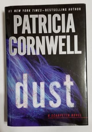 Kay Scarpetta: Dust Bk. 21 by Patricia Cornwell (2013, Hardcover) First Edition