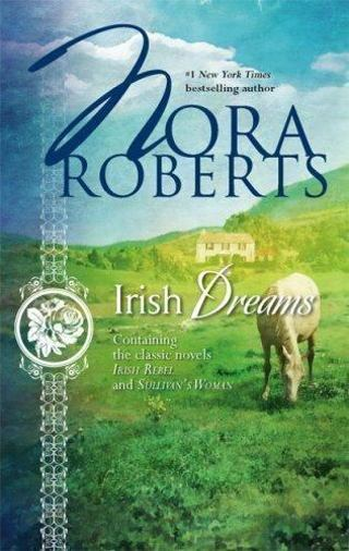 Nora Roberts Irish Dreams: An Anthology