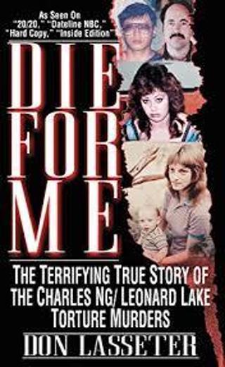 (TRUE CRIME!) Die for Me: the Charles Ng & Leonard Lake MurdersbyDon Lasseter (PB/FC) #LMB20JH