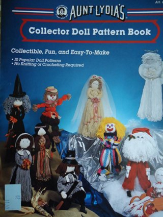 Aunt Lydia's Collector Doll Pattern Book (Art #552)