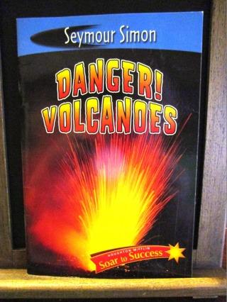Danger Volcanoes - by Seymour Simon